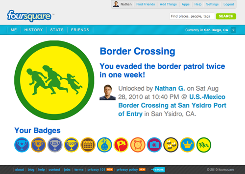 Foursquare Badge: Border Crossing - You evaded the border patrol twice in one week!